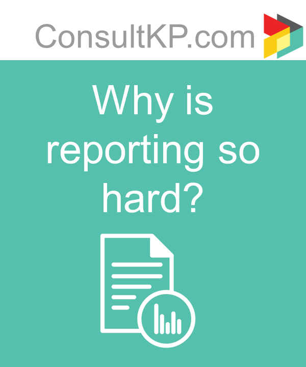 Why is reporting so hard?